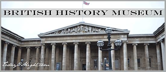 todayimight.com | London | British History Museum