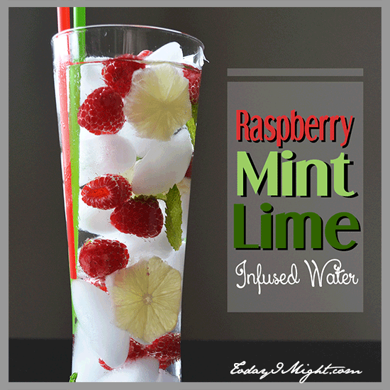 todayimight.com | Raspberry Mint Lime Infused Water