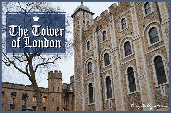 todayimight.com | London | Tower of London
