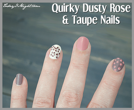 todayimight.com   Quirky Dusty Rose & Taupe Nails