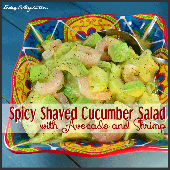 todayimight.com | Spicy Shaved Cucumber Salad with Avocado and Shrimp