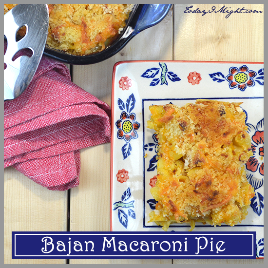 todayimight.com | Bajan Macaroni Pie Recipe