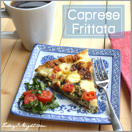 todayimight.com | Caprese Frittata Recipe